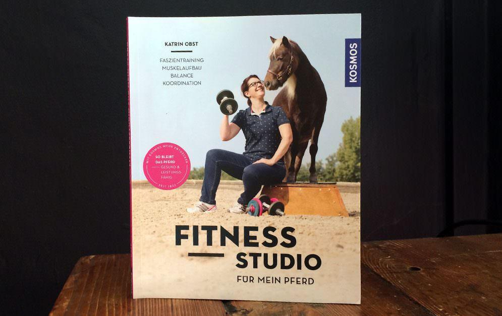 Buch: Fitnessstudio für mein Pferd von Katrin Obst